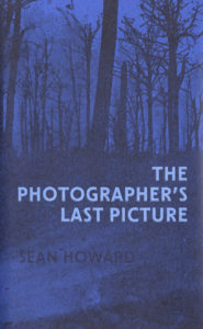 The Photographer's Last Picture, Sean Howard, Gaspereau Press, 2016