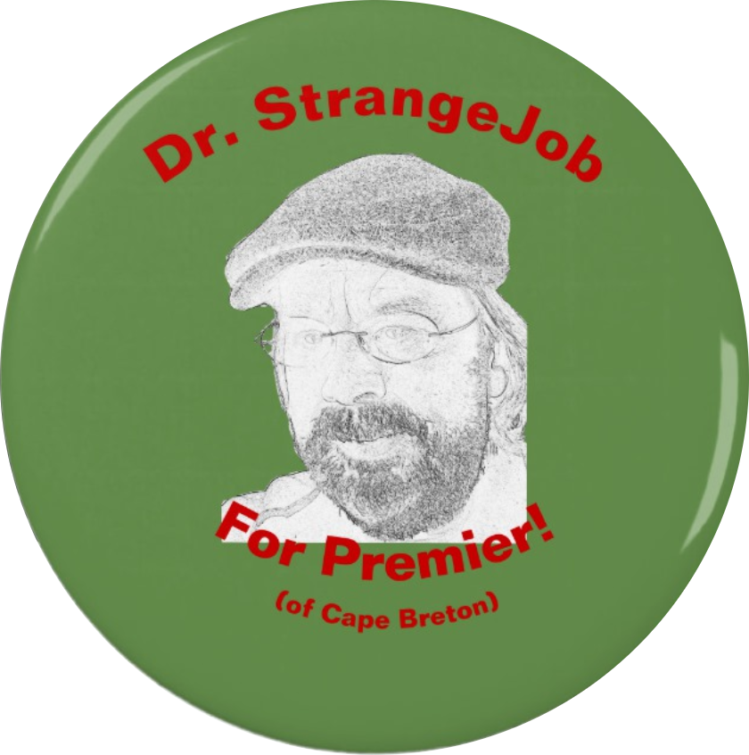 Dr. StrangeJob for Premier! (of Cape Breton)