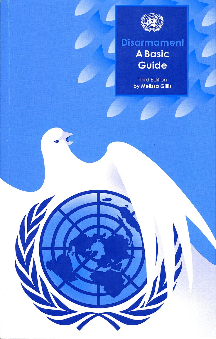 Disarmament: A Basic Guide (UN publication https://unoda-web.s3-accelerate.amazonaws.com/wp-content/uploads/assets/HomePage/ODAPublications/AdhocPublications/PDF/Basic_Guide-2011-web-Rev1.pdf)
