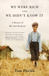 We Were Rich and We Didn't Know It, by Tom Phelan